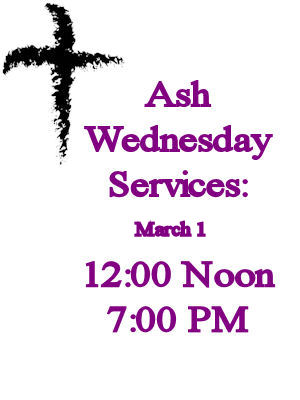 Ash Wednesday, 1 March, services noon and 7 pm