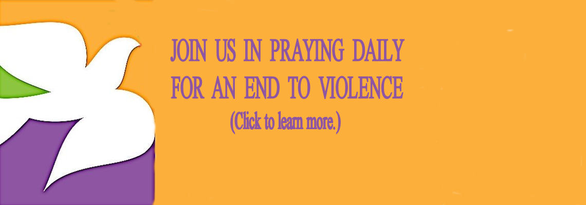 Join us in praying daily for an end to violence.