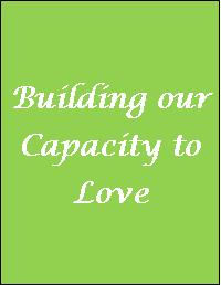 Building our Capacity to Love